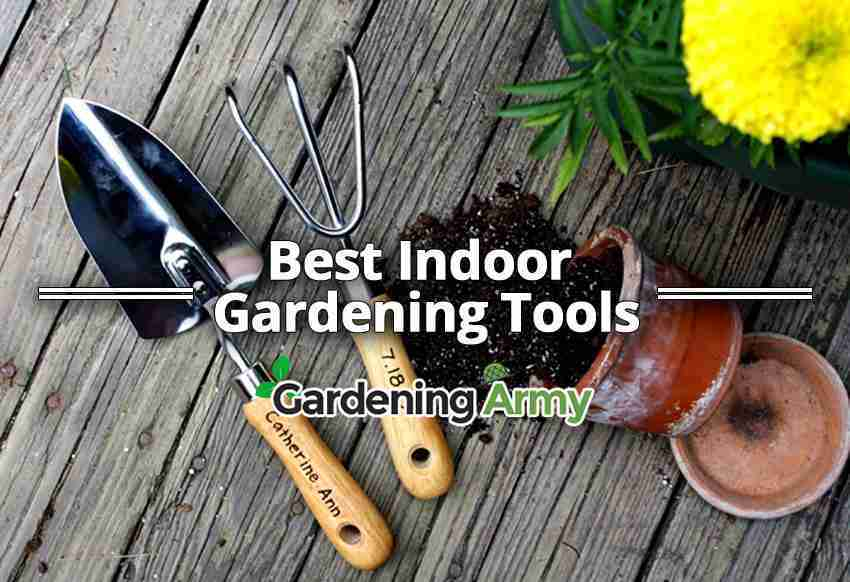 Top best indoor gardening tools list in 2018 gardening army for Best garden tools to have