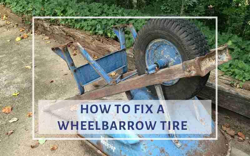 how to fix a wheelbarrow tire