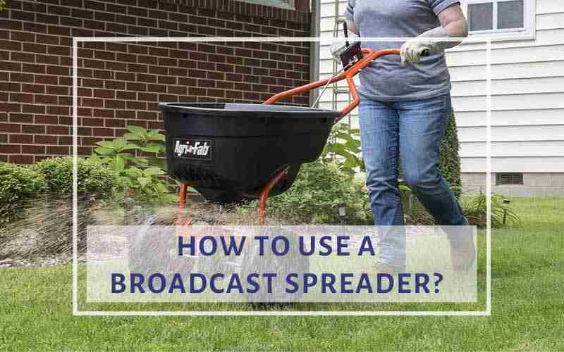 how to use a broadcast spreader