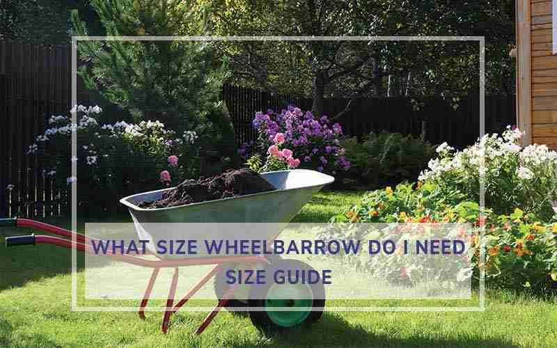 wheelbarrow size guide