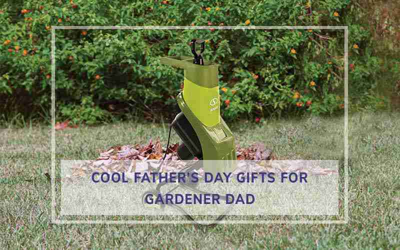 Fathers day gift for gardener dad